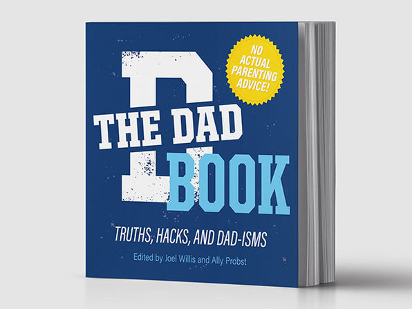 The Dad Book: Truths, Hacks, & Dad-isms
