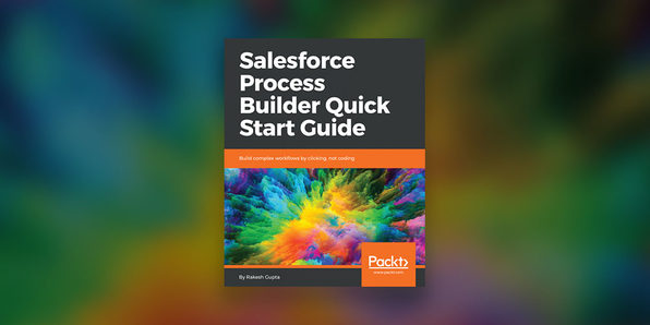 Salesforce Process Builder Quick Start Guide - Product Image