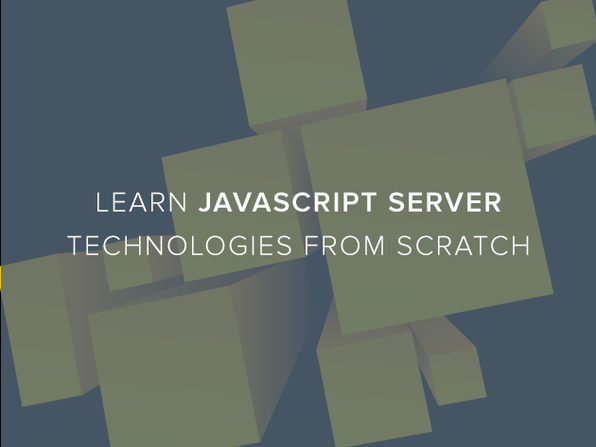 Learn JavaScript Server Technologies From Scratch - Product Image