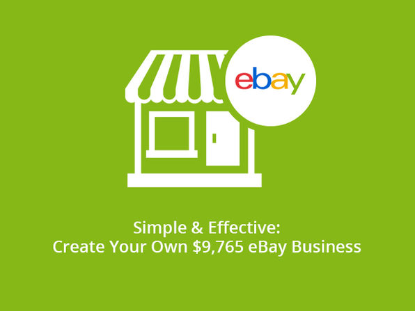 Simple & Effective: Create Your Own $9,765 eBay Business - Product Image