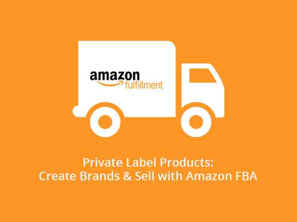 Private Label Products: Create Brands & Sell with Amazon FBA - Product Image