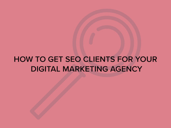 How to Get SEO Clients for Your Digital Marketing Agency - Product Image
