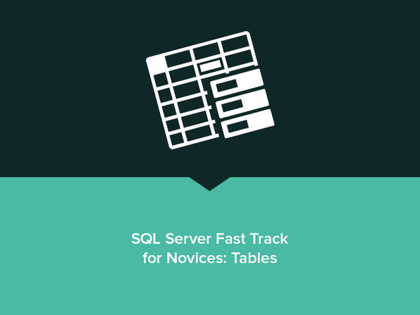 SQL Server Fast Track for Novices: Tables - Product Image