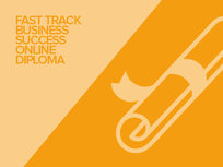 Fast Track Business Success Online Diploma - Product Image