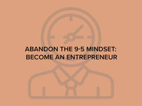 Abandon the 9-5 Mindset: Become an Entrepreneur - Product Image