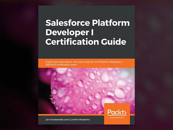 Salesforce Platform Developer I Certification Guide - Product Image