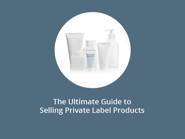 The Ultimate Guide to Selling Private Label Products - Product Image