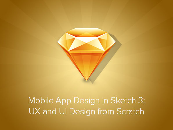 Mobile App Design in Sketch 3: UX & UI Design from Scratch - Product Image