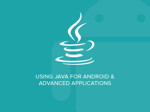 Using Java for Android & Advanced Applications - Product Image