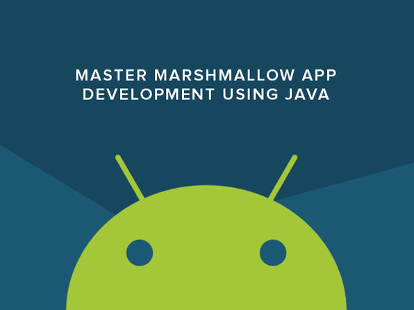 Master Marshmallow App Development Using Java - Product Image