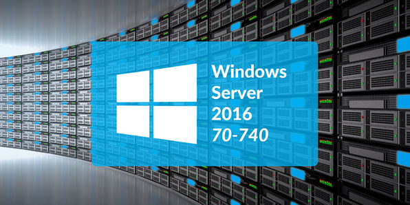 Microsoft 70-740: Installation, Storage & Compute With Windows Server 2016 - Product Image