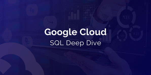 Google Cloud SQL Deep Dive - Product Image