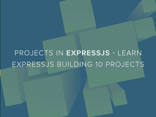 Projects in ExpressJS - Learn ExpressJs Building 10 Projects - Product Image