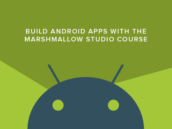 Build Android Apps with the Marshmallow Studio Course - Product Image