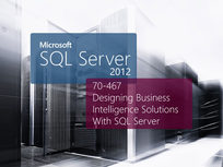 Microsoft 70-467: Designing Business Intelligence Solutions With Microsoft SQL Server - Product Image