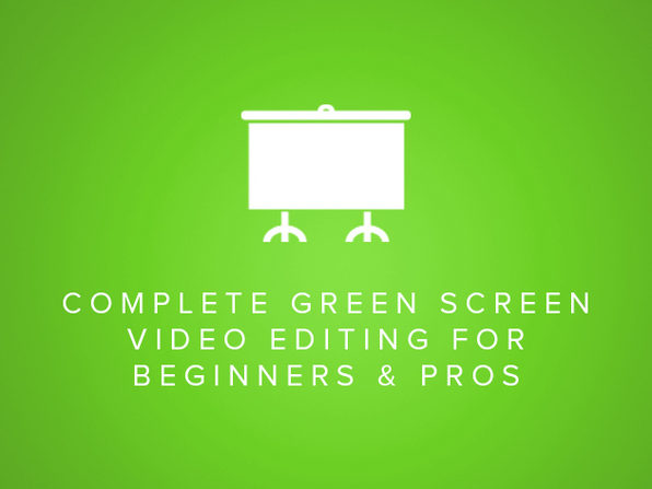 Complete Green Screen Video Editing For Beginners & Pros - Product Image