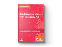 Build Supercomputers with Raspberry Pi 3 - Product Image